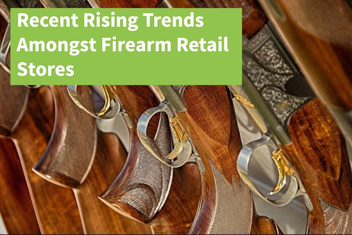 firearm pos, Recent Rising Trends Amongst Firearm Retail Stores
