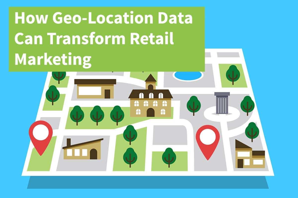 retail geo location marketing