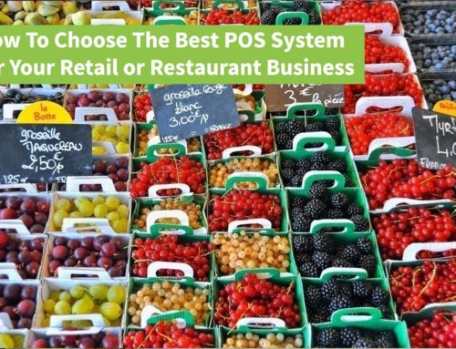 Choosing The Best POS System for Your Retail or Restaurant Business
