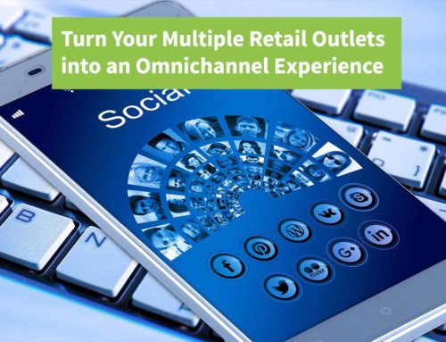 Turn Your Multiple Retail Outlets into an Omnichannel Experience