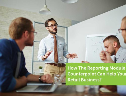 How Does The Retail Reporting Module In Counterpoint Help Your Business?