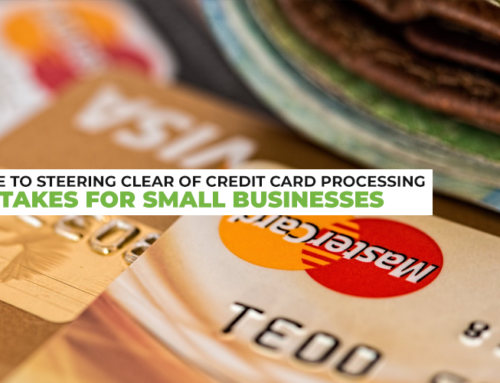 Guide to Steering Clear of Credit Card Processing Mistakes for Small Businesses