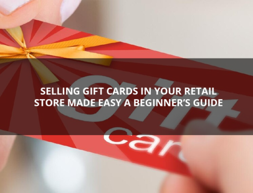 Selling Gift Cards In Your Retail Store Made Easy: A Beginner's Guide